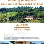 Trekking in Toscana sulle orme di Piero della Francesca – partenza 10 Giugno